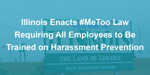 New Illinois Sexual Harassment Laws